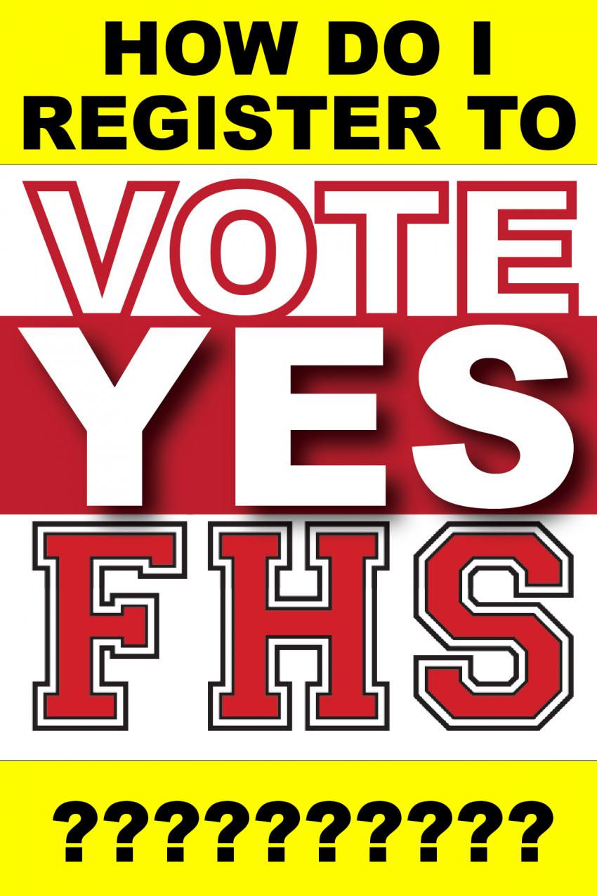 How Do I Register to Vote YES FHS?